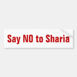 """""""Say NO to Sharia""""  bumper sticker Bumper Stickers"""