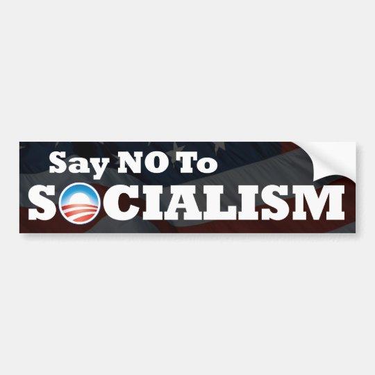 Say No To Socialism Bumper Sticker Zazzle Com