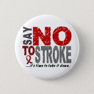 Say NO To Stroke 1 Pinback Button