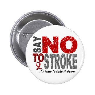 Say NO To Stroke 1 Pinback Button
