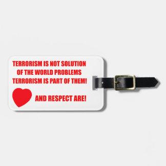 Say NO to terrorism Luggage Tag
