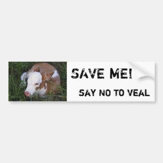 Say NO to Veal bumper sticker Car Bumper Sticker