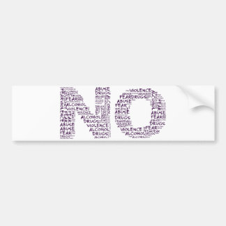 Say No to Violence, Abuse, Drugs, Alcohol, & Fear Bumper Sticker