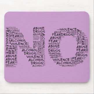 Say No to Violence, Abuse, Drugs, Alcohol, & Fear Mouse Pad