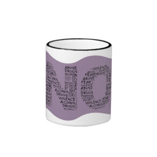 Say No to Violence, Abuse, Drugs, Alcohol, & Fear Ringer Mug