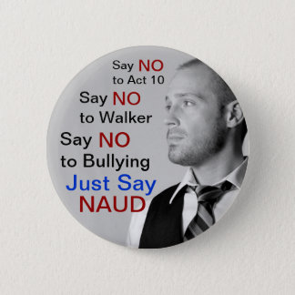 Say NO to Walker - Just Say NAUD! Button