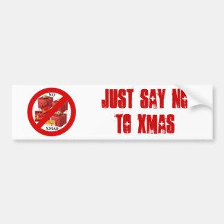 Say NO to Xmas Bumper Sticker