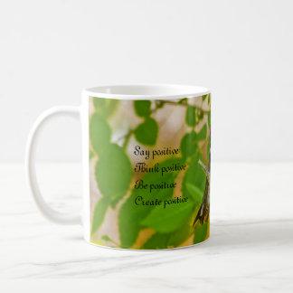 Say positive Think positive Be positive Create Coffee Mug