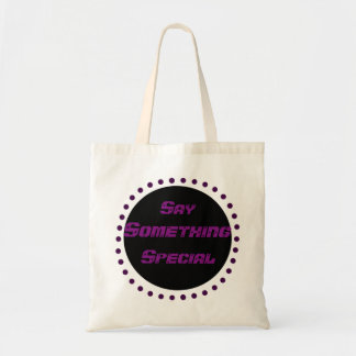 Say something special Budget Tote