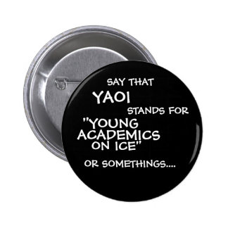 "SAY THAT, YAOI, CONDITIONS FOR, ON ICE"", ""YOUNG, A BUTTON"