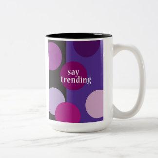 """Say Trending"" Two-Tone Coffee Mug"