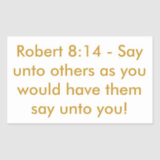 Say unto Others Rectangular Sticker