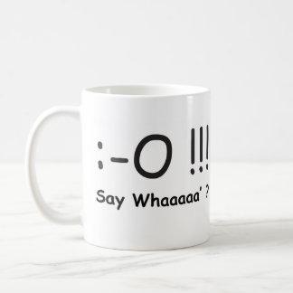 Say Whaaa'? Stunned Shock Speechless Coffee Mug