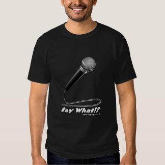 Say What - Black T Shirt