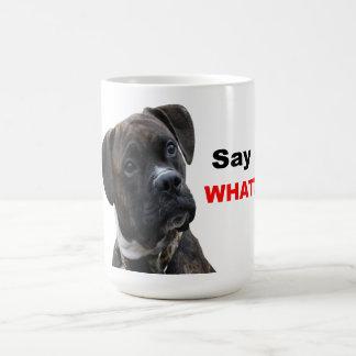 Say what? coffee mug