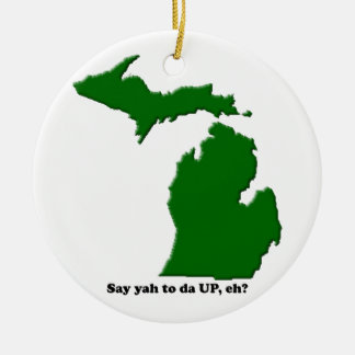 Say ya to da UP, eh? Ceramic Ornament