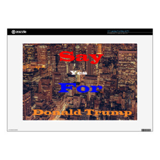 """Say Yes for Donald Trump 15"""" Laptop Skin"""