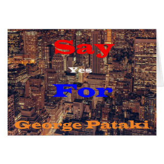 Say Yes for George Pataki Card