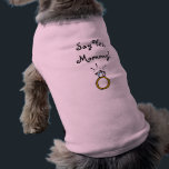 """Say Yes, Mommy! Dog t-shirt<br><div class=""""desc"""">Create the perfect proposal with this dog t-shirt. Have your pet be a part of your special day,  and encourage Her to say yes.</div>"""