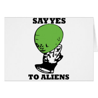 say yes to aliens card