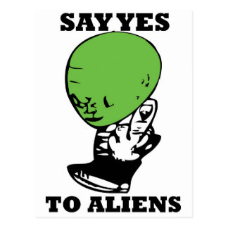 say yes to aliens postcard