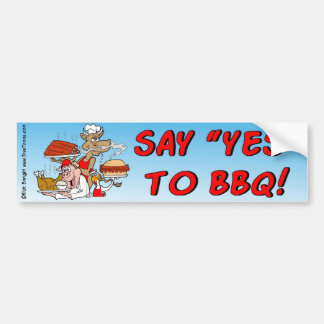 SAY YES TO BBQ! Bumper sticker