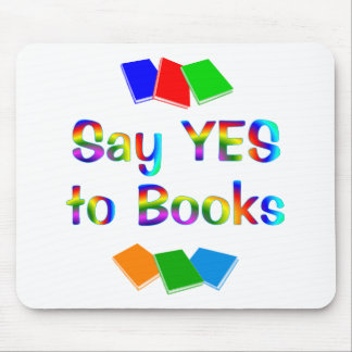 Say Yes to BOOKS Mouse Pad