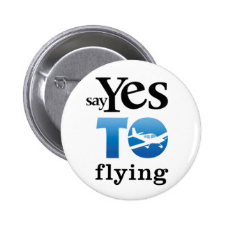 Say Yes To Flying 2 Inch Round Button