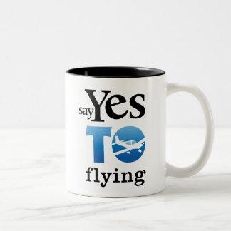 Say Yes To Flying Coffee Mug