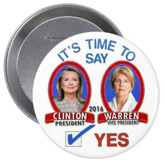 Say Yes to Hillary and Liz in 2016 4 Inch Round Button