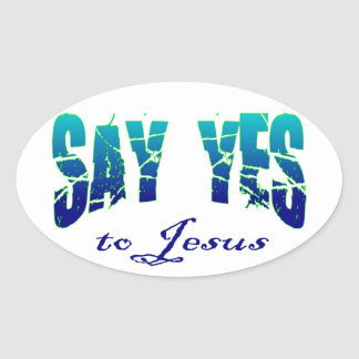 Say yes to Jesus Christian design Oval Sticker