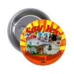 Say Yes To Vacation Homes Pinback Button