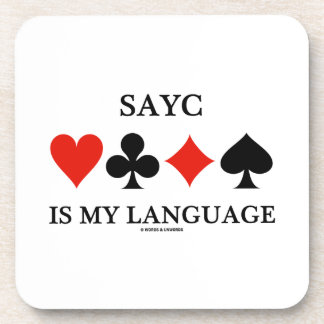 SAYC Is My Language (Four Card Suits) Drink Coaster