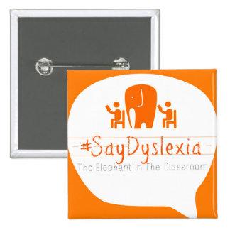 """#SayDyslexia 2"""" botón cuadrado Pin Cuadrado"""