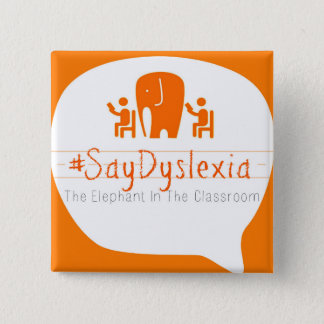 "#SayDyslexia 2"" Square Button"
