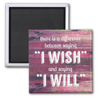 Saying I Will Motivational Inspirational 2 Inch Square Magnet