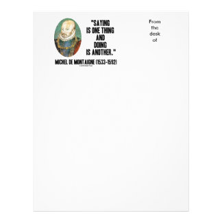 Saying Is One Thing Doing Is Another de Montaigne Letterhead