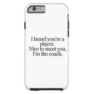 sayings-life-player- coach THEY SAY YOU ARE A PLAY iPhone 6 Case