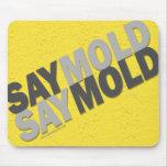 SayMold, SayMold Mouse Pads
