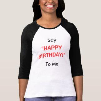 """SayTo Me, """"HAPPY BIRTHDAY!"""" Tshirts"""