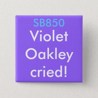 SB850, VioletOakleycried! Pinback Button