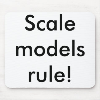 Scale models rule! mouse pad