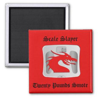 Scale Slayer - Twenty Pounds Smote - Dragon Scale Magnet