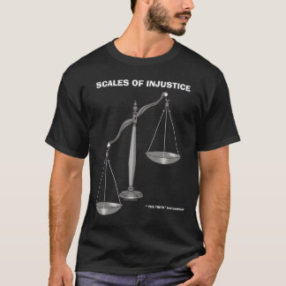 Scales Of justice Injustice anti Lawyer jokes T-Shirt