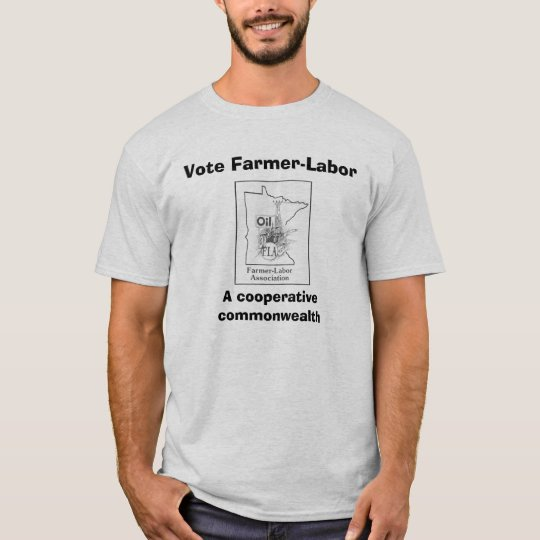 scan0001a, Vote Farmer-Labor, A cooperative com... T-Shirt
