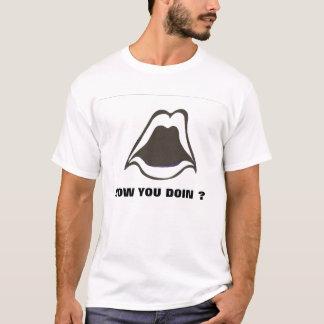 scan0003, HOW YOU DOIN ? T-Shirt