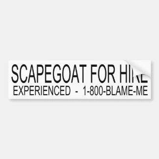 Scapegoat for hire bumper sticker