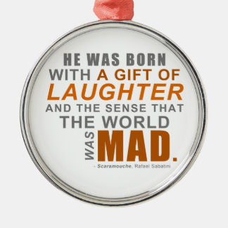 Scaramouche - A First Line Quote Metal Ornament