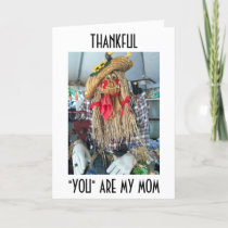 "SCARECROW=THANKFUL YOU ARE ""MY MOM"" THANKSGIVING HOLIDAY CARD"
