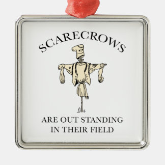 Scarecrows Are Out Standing In Their Field Metal Ornament